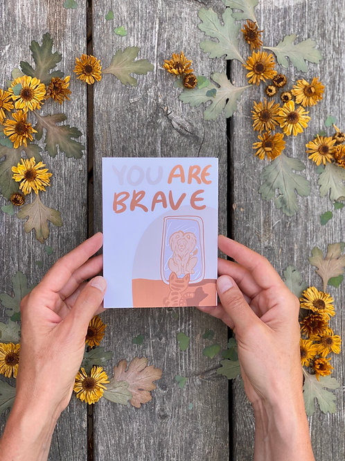 You are Brave- Greeting Card