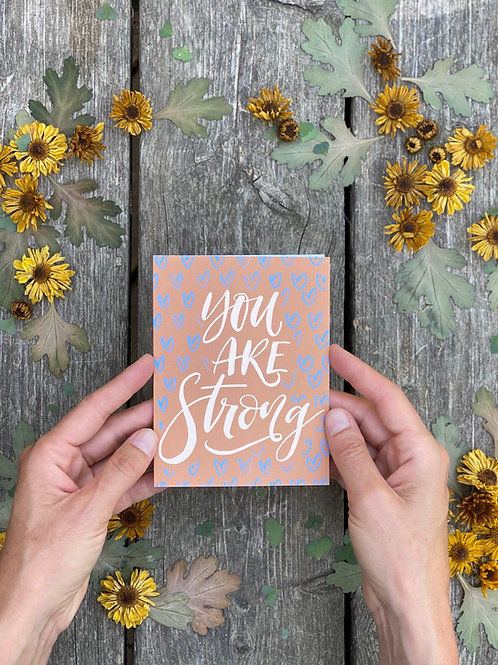 You are Strong- Greeting Card