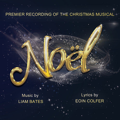 NOEL PREMIER ALBUM WITH FULL LYRICS -Music by Liam Bates, Lyrics by Eoin Colfer