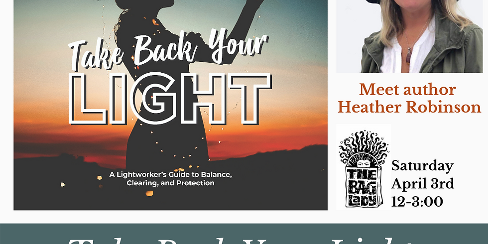 """Book signing """"Take Back Your Light"""" by Heather Robinson at Bag Lady Gifts"""