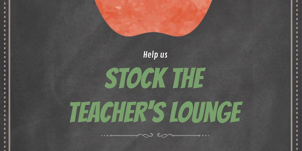 Help Stock The Teachers Lounge - Donate Items Sign Up Today!