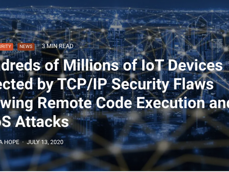 Hundreds of Millions of IoT Devices Affected by TCP/IP Security Flaws Allowing Remote Code Execution