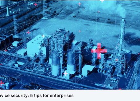 IoT device security: 5 tips for enterprises