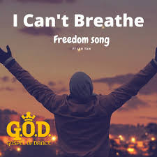 Can't Breathe - Freedom Song