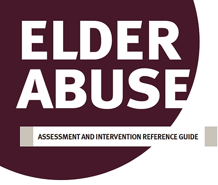 Elder Abuse - Assessment and Intervention Reference Guide