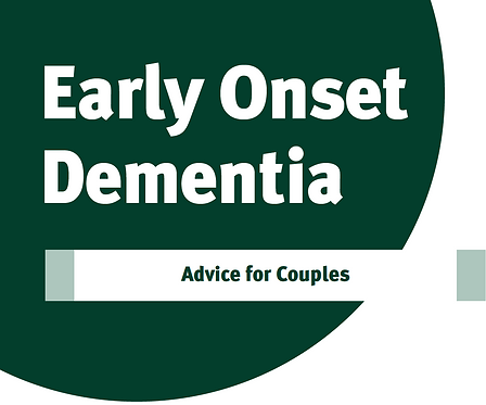Early Onset Dementia: Advice for Couples