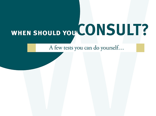 When Should You Consult? A few tests you can do yourself