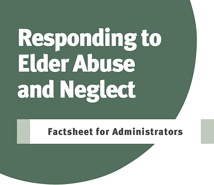 Responding to Elder Abuse and Neglect: Factsheet for Administrators