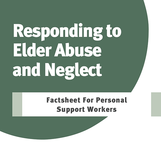 Responding to Elder Abuse and Neglect: Factsheet For Personal Support Workers