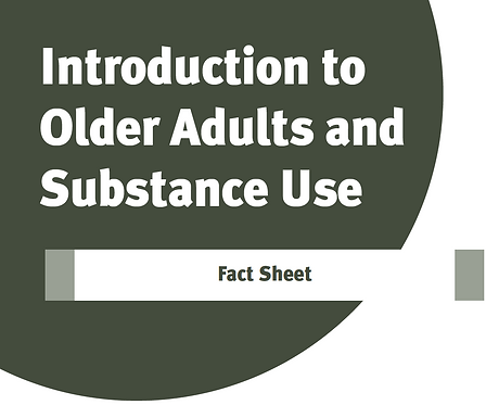 Introduction to Older Adults and Substance Use