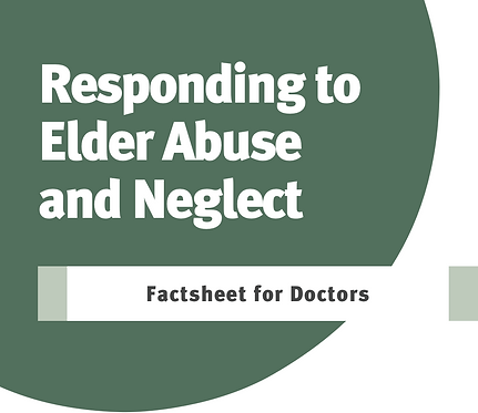 Responding to Elder Abuse and Neglect: Factsheet for Doctors
