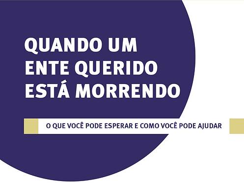 When Someone Close to you is Dying (Portuguese)