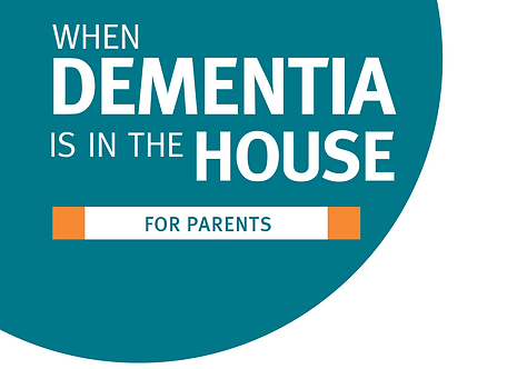 When Dementia is in the House: Advice for Parents