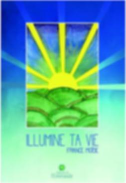image de la couverture du livre illumine ta vie de France Moïse