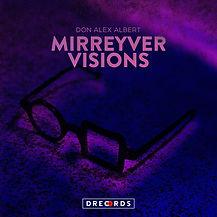 Mirreyver Visions2