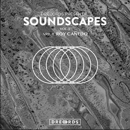 Soundscapes vol.3 ft Roy Cañedo - Vril