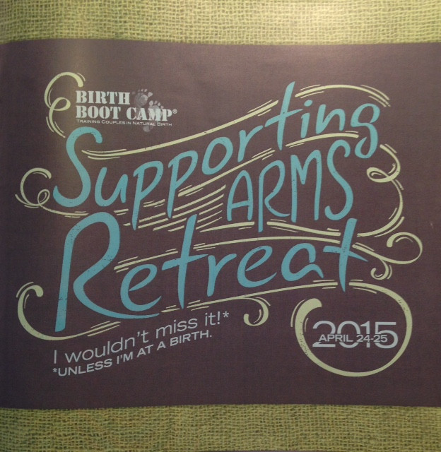 Birth Boot Camp Supporting Arms Retreat 2015