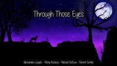 Through Those Eyes