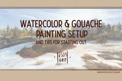 Watercolor&Gouache setup and tips for starting out