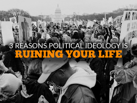 3 ways political ideology is ruining your life