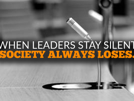 When leaders stay silent, society always loses.