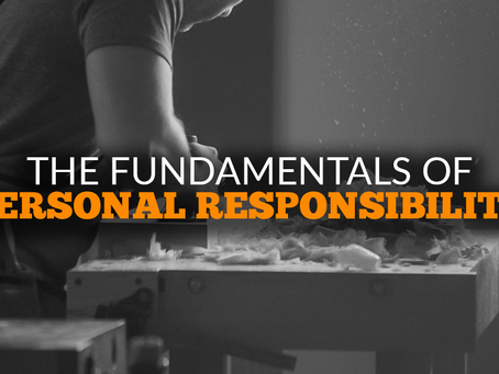 The Fundamentals Of Personal Responsibility