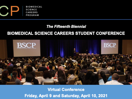 2021 BIOMEDICAL SCIENCE CAREERS STUDENT CONFERENCE