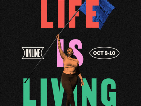 Life is Living (Online Event)