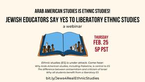 Arab American Studies Is Ethnic Studies! Jewish Educators Say YES! to Liberatory Ethnic Studies