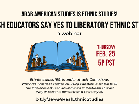 Arab American Studies Is Ethnic Studies! Jewish Educators Say YES! to Liberatory Ethnic Studies