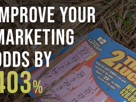 Increase marketing odds by 403%  -- yes please!!!