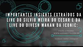 Importantes insights extraídos da live do Silvio Meira do Cesar e da live do Divesh Makan da Iconic: