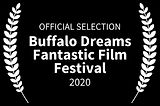 OFFICIAL SELECTION - Buffalo Dreams Fant