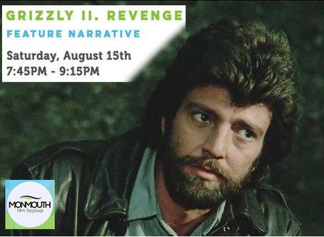 MONMOUTH FILM FESTIVAL SCHEDULE: Grizzly II. Revenge August 15, Saturday, at 7:45 PM!