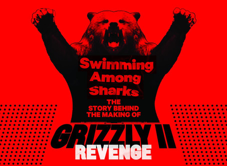 """The Story Behind the Making of Grizzly II. Revenge"" eBook is OUT NOW!"