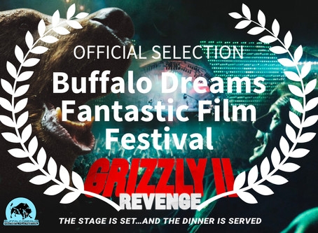 BUFFALO DREAMS FANTASTIC FILM FESTIVAL: Grizzly II. Revenge is an official selection!