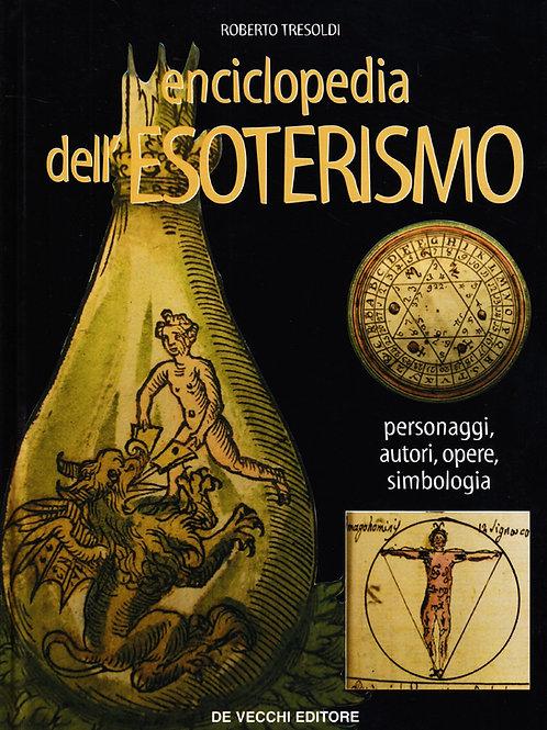 L'enciclopedia dell'esoterismo. Personaggi, autori, opere, simbologia