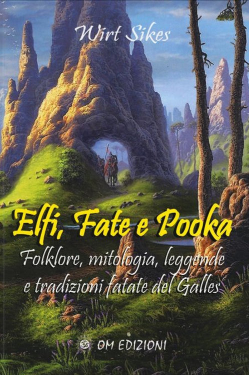 Elfi, Fate e Pooka Folklore, mitologia, leggende e tradizioni fatate del Galles