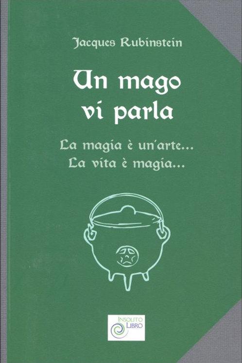 Un Mago vi Parla La magia è un'arte... la vita è magia...