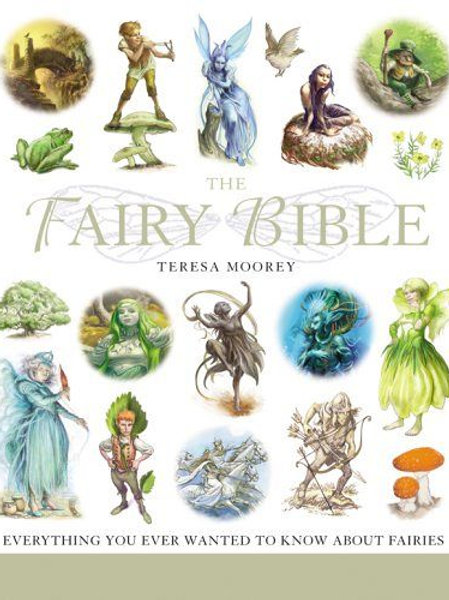 The Fairy Bible  The Definitive Guide to the World of Fairies