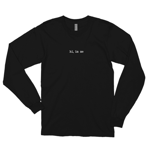 """""""hi, im me"""" White Embroidered Long sleeve t-shirt"""