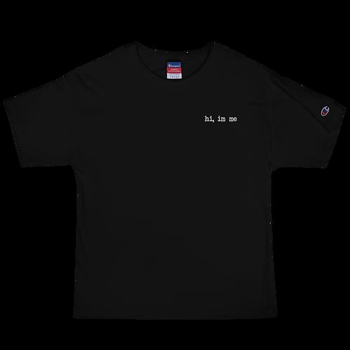 """""""hi, im me"""" White Embroidered Men's Champion T-Shirt"""