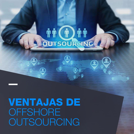 Ventajas de Offshore Outsourcing