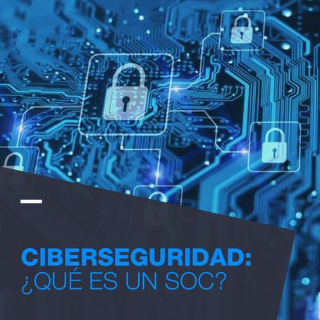 Ciberseguridad: ¿Qué es un SOC?