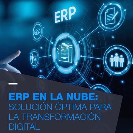 ERP en la Nube: Solución óptima para la Transformación Digital