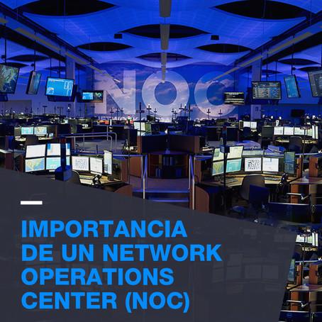 Importancia de un Network Operations Center (NOC)