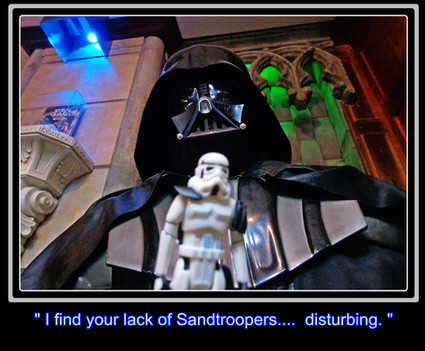 I find your lack of Sandtroopers.... Disturbing!
