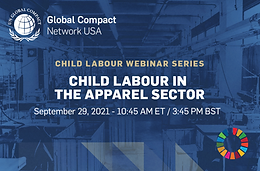 Global Compact Network USA: Child Labour Webinar Series - Child Labour in the Apparel Sector