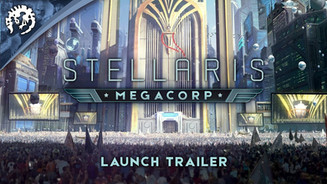 Stellaris: Megacorp - Launch Trailer