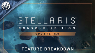 Stellaris: Console Edition - Update 2.2 Trailer